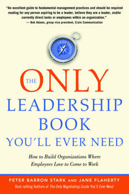 The Only Leadership Book You'Ll Ever Need by Peter Barron Stark