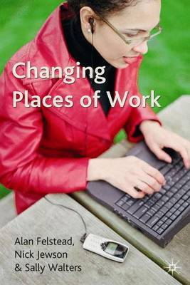 Changing Places of Work by Alan Felstead image
