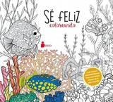 Se Feliz Coloreando by Various Authors