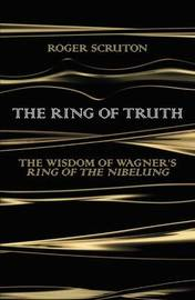 The Ring of Truth by Roger Scruton image