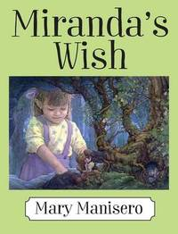 Miranda's Wish by Mary Manisero