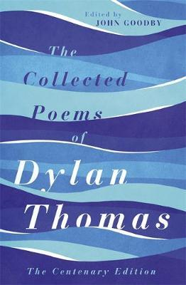 The Collected Poems of Dylan Thomas by Dylan Thomas