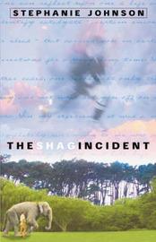 The Shag Incident (Montana NZ Award Winner) by Stephanie Johnson