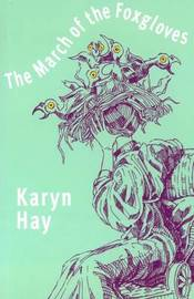 The March of the Foxgloves by Karyn Hay
