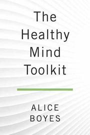 The Healthy Mind Toolkit by Alice Boyes