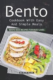 Bento Cookbook with Easy and Simple Meals by Allie Allen