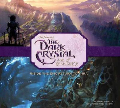 The Dark Crystal: Age of Resistance by Daniel Wallace