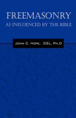 Freemasonry: As Influenced by the Bible by John C Hope image