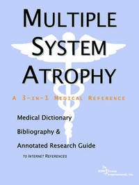 Multiple System Atrophy - A Medical Dictionary, Bibliography, and Annotated Research Guide to Internet References by ICON Health Publications image