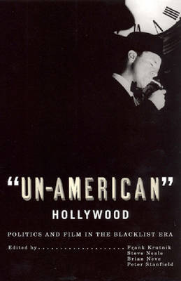 Un-American Hollywood: Politics and Film in the Blacklist Era image