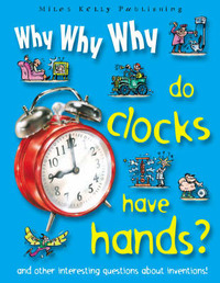 Why Why Why Do Clocks Have Hands? image