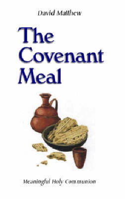 The Covenant Meal by David Matthew