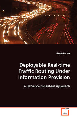 Deployable Real-Time Traffic Routing Under Information Provision by Alexander Paz