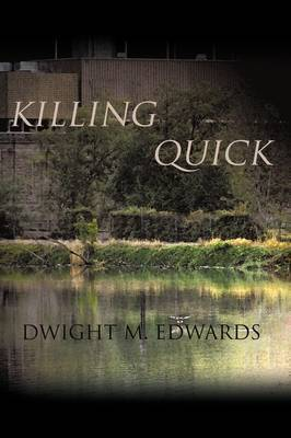 Killing Quick by Dwight M. Edwards
