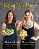 Taking You Home: Simple Greek Food for Friends & Family by Helena Moursellas