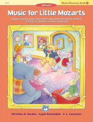 Music for Little Mozarts Music Discovery Book, Bk 1 by Christine H Barden