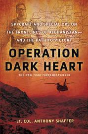Operation Dark Heart by Anthony Shaffer