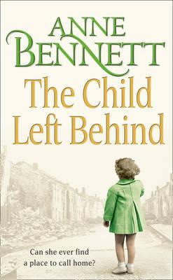 The Child Left Behind by Anne Bennett