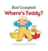 Where's Teddy? by Rod Campbell