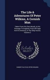 The Life & Adventures of Peter Wilkins, a Cornish Man by Robert Paltock