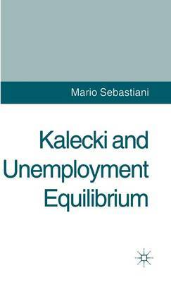 Kalecki and Unemployment Equilibrium by Mario Sebastiani