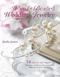 Wire & Beaded Wedding Jewelry & Accessories by Linda Jones