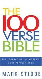 The 100 Verse Bible by Mark Stibbe