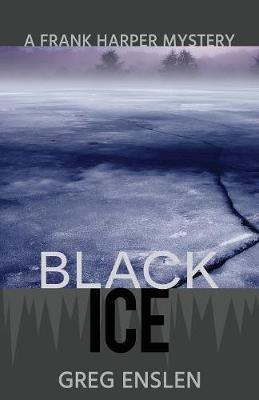 Black Ice by Greg Enslen