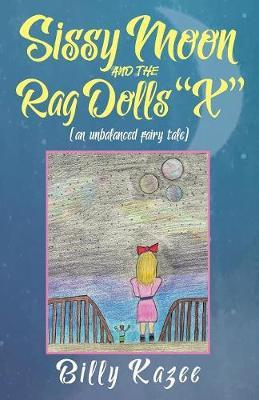 Sissy Moon and the Rag Dolls X by Billy Kazee