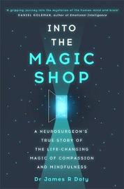 Into the Magic Shop by James R Doty