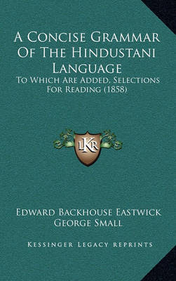 A Concise Grammar of the Hindustani Language: To Which Are Added, Selections for Reading (1858) by Edward Backhouse Eastwick image
