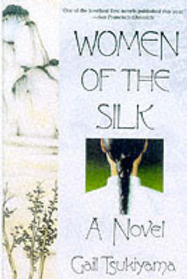 Women of the Silk by Gail Tsukiyama image