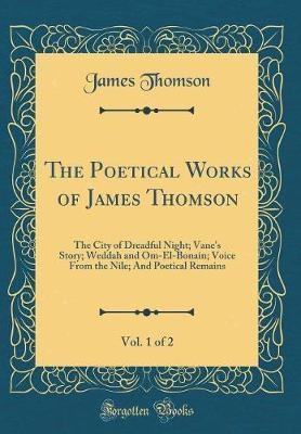 The Poetical Works of James Thomson, Vol. 1 of 2 by James Thomson image
