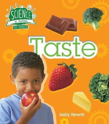 The Senses: Taste by Sally Hewitt