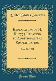 Explanation of H. R. 2775 Relating to Additional Tax Simplification by United States Congress