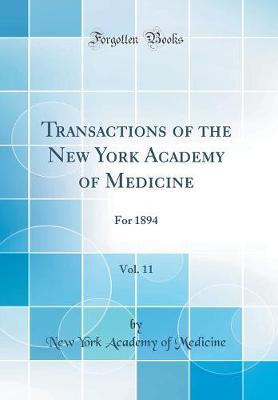 Transactions of the New York Academy of Medicine, Vol. 11 by New York Academy of Medicine
