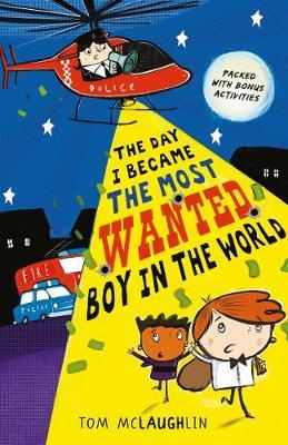 The Day I Became the Most Wanted Boy in the World by Tom McLaughlin image