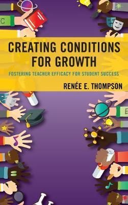 Creating Conditions for Growth by Renee E. Thompson
