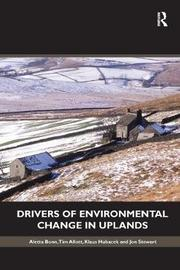 Drivers of Environmental Change in Uplands by Aletta Bonn