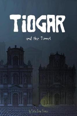 Tiogar and the Tunnel by Colin Sean Teatro