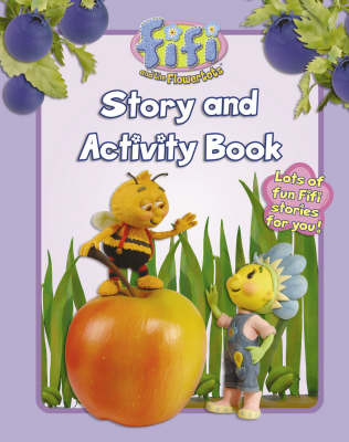 """Fifi and the Flowertots"" - Story and Activity Book: Bk. 1: Story and Activity Book image"