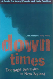 Down Times: Teenage Depression: A Guide for Young People and Their Families by Leah Andrews image