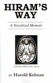 Hiram's Way: A Novelized Memoir by Harold Kelman