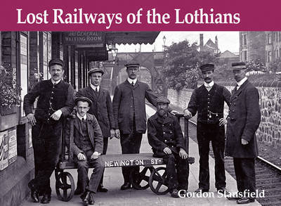 Lost Railways of the Lothians by Gordon Stansfield