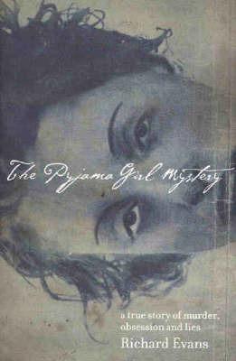 The Pyjama Girl Mystery by Richard Evans