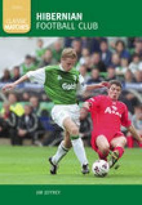Hibernian Classic Matches by Jim Jeffrey
