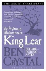 Springboard Shakespeare: King Lear by Ben Crystal