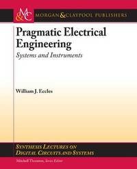 Pragmatic Electrical Engineering by William Eccles