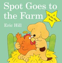 Spot Goes to the Farm : 30th Anniversary (Lift the Flap) by Eric Hill image