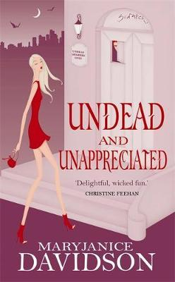 Undead and Unappreciated (Queen Betsy #3) by MaryJanice Davidson